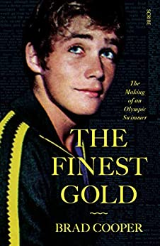 The Finest Gold: The Making of an Olympic Swimmer by [Brad Cooper]