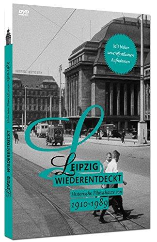 Leipzig Wiederentdeckt: Historische Filmschätze von 1910 - 1989