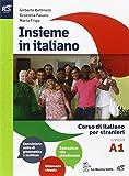 Insieme in italiano. Livello A1. Per le Scuole superiori