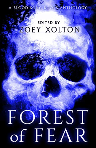 Forest of Fear 2: An Anthology of Halloween Horror Microfiction (Fright Night Fiction) by [Zoey Xolton, Stacey Jaine McIntosh, J.E. Feldman, Kevin J. Kennedy, Majanka Verstraete, Cindar Harrell, Stuart Conover, Beth W. Patterson, David Green, Valerie Lioudis]