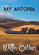 Willa Cather: MY ANTONIA (Illustrated edition)
