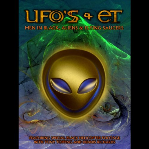 UFOs and ETs     Men in Black, Aliens and Flying Saucers              By:                                                                                                                                 Tony Topping,                                                                                        Dennis Richards                               Narrated by:                                                                                                                                 Tony Topping,                                                                                        Dennis Richards,                                                                                        Nick Margerrison                      Length: 47 mins     2 ratings     Overall 3.5