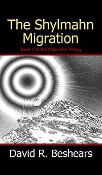 The Shylmahn Migration (The Shylmahn Trilogy Book 1) by [David R. Beshears]