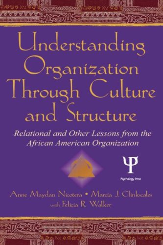 Understanding Organization Through Culture and Structure: Relational and Other Lessons From the African American Organiz
