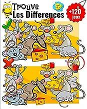 Trouve les Différences +120 Jeux: Dès 5 ans - Cahier d'Activité avec 1 à 10 Différences Par Dessin - stimule le sens de l'observation de l'enfant: ... Ideal pour Fille et Garçon (French Edition)