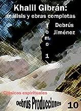 Khalil Gibrán: análisis y obras completas Tomo 1 (Colección clásicos espirituales y teológicos nº 10) (Spanish Edition)