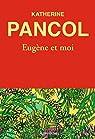 Eugène et moi par Pancol