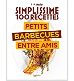 Simplissime 100 recettes : Barbecue entre amis
