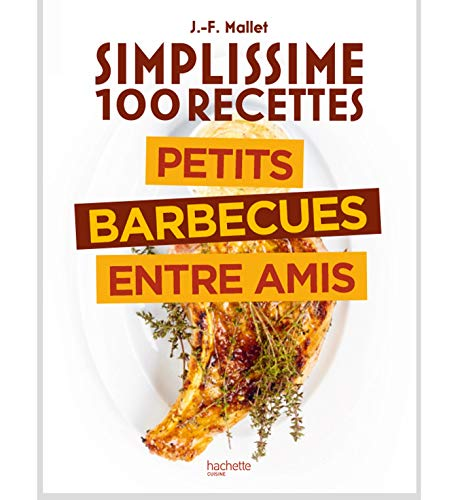 Simplissime 100 recettes : Barbecue entre amis (French Edition)