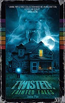 Twisted: Tainted Tales by [Janine  Pipe , Glenn  Rolfe ]