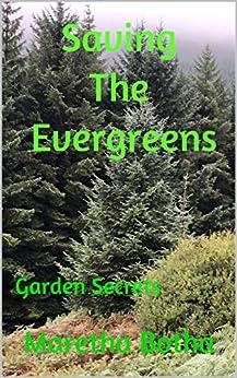 Saving The Evergreens: Garden Secrets by [Maretha Botha]