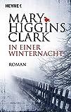 Mary Higgins Clark: In einer Winternacht