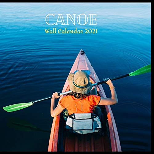 Canoe Wall Calendar 2021: Great gifts ideas for teacher and for special holidays ( Christmas, Halloween and Thanksgiving Hanukkah Day) birthdays party