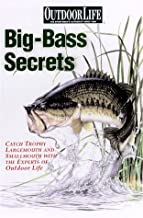 Big-Bass Secrets: Catch Trophy Largemouths and Smallmouths with the experts of Outdoor Life (Outdoor Life)