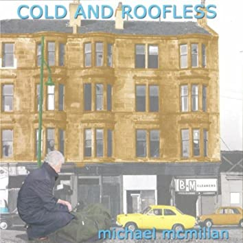 Cold and Roofless