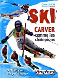 Ski Carver comme les champions : De l'initiation à la performance
