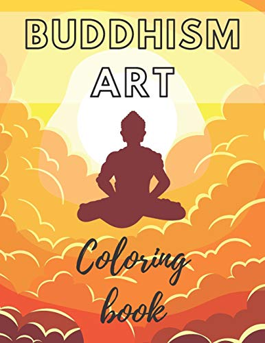 Buddhism Art Coloring Book: Coloring book for adults inspired by India with buddha and tibetan tradition