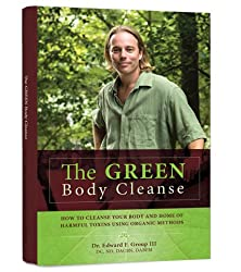 The Green Body Cleanse: How to Live Green & Live Well