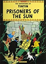 Prisoners of the Sun (The Adventures of Tintin) Hardcover January 1, 1990