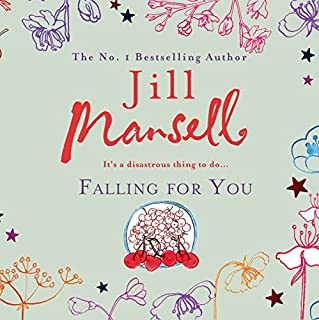 Falling for You                   By:                                                                                                                                 Jill Mansell                               Narrated by:                                                                                                                                 Sarah Barron                      Length: 13 hrs and 12 mins     18 ratings     Overall 4.7