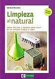 Limpieza al natural: Ideas fáciles y baratas para vivir en un entorno limpio y sano: 2 (Ecología en lo cotidiano)