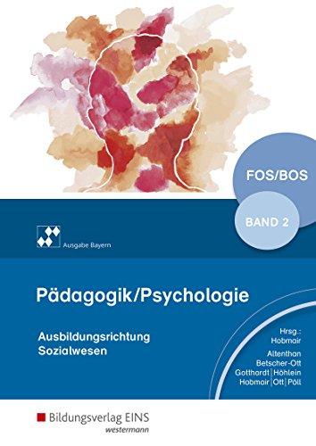 Pädagogik/Psychologie für die Berufliche Oberschule - Ausgabe Bayern: Schülerband 2: für Fachoberschulen und Berufsoberschulen (Pädagogik / Psychologie: Ausgabe für die Berufliche Oberstufe)