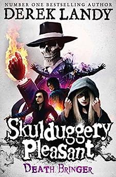 Death Bringer (Skulduggery Pleasant, Book 6) (Skulduggery Pleasant series) by [Derek Landy]