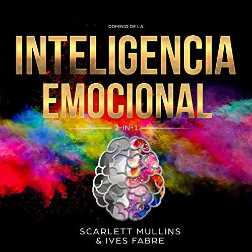 Dominio De La Inteligencia Emocional 2 en 1 [2-in-1 Emotional Intelligence Domain]  By  cover art