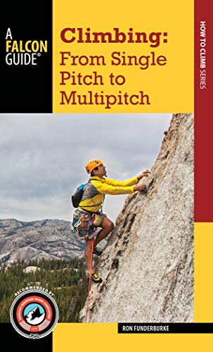 Climbing: From Single Pitch to Multipitch (How to Climb)