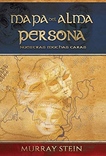 Mapa del Alma - Persona: Nuestras Muchas Caras (Spanish Edition)