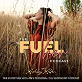 The FUELher Podcast - Breaking Generational Curses, Kingdom Resources, Coaching Christian Women to Hustle & Grow the God Way