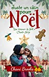 Juste un câlin pour Noël: La romance cocooning, c'est bon tout l'hiver! Une comédie...