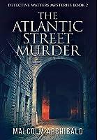 The Atlantic Street Murder: Premium Hardcover Edition