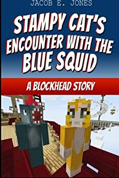 Stampy Cat s Encounter With The Blue Squid  A Blockhead Story