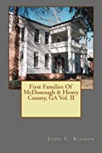 First Families Of McDonough & Henry County, GA Vol. II (The First Families Project) (Volume 4)