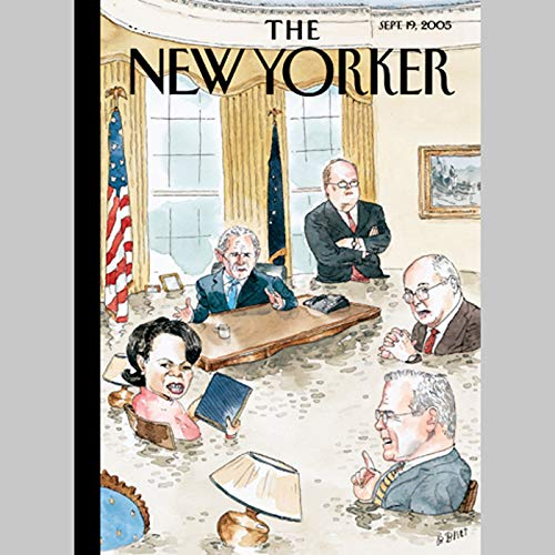 The New Yorker (Sept. 19, 2005)                   By:                                                                                                                                 Elizabeth Kolbert,                                                                                        Jane Mayer,                                                                                        Jon Lee Anderson,                   and others                          Narrated by:                                                                                                                                 uncredited                      Length: 1 hr and 49 mins     Not rated yet     Overall 0.0