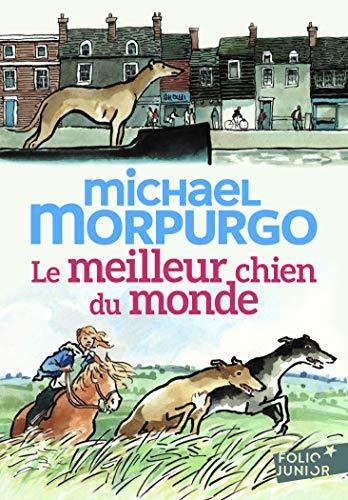 Le meilleur chien du monde - Folio Junior - A partir de 9 ans