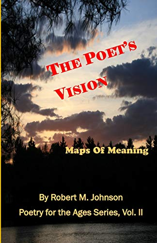 The Poet's Vision: Maps of Meaning: Volume 2 (Poetry for the Ages)
