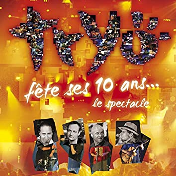 Tryo fête ses 10 ans - Le spectacle