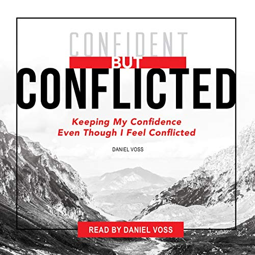 Confident but Conflicted: Keeping My Confidence Even Though I Feel Conflicted audiobook cover art