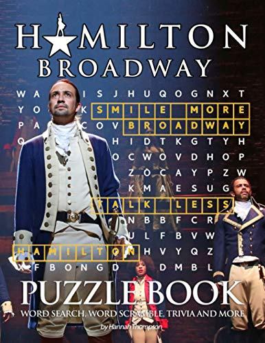 """Hamilton Broadway Puzzle Book: Many Games For Relaxation And Stress Relieving With """"Hamilton Broadway"""" - Trivia Questions, Crossword, Word Search, Word Scrambles, Missing Letters,.."""