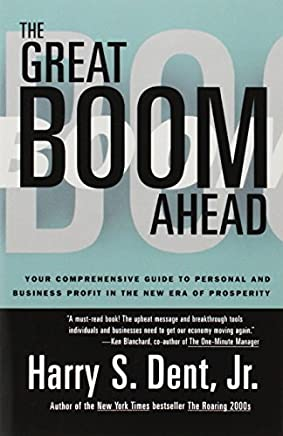 Great Boom Ahead: Your Guide to Personal & Business Profit in the New Era of Prosperity by Harry S. Dent(1994-01-01)