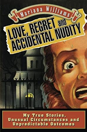 Love, Regret and Accidental Nudity