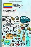 Colombia Mi Diario de Viaje: Libro de Registro de Viajes Guiado Infantil - Cuaderno de Recuerdos de Actividades en Vacaciones para Escribir, Dibujar, Afirmaciones de Gratitud para Niños y Niñas