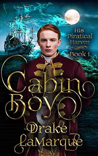 Cabin Boy (His Piratical Harem Book 1) by [Drake LaMarque]