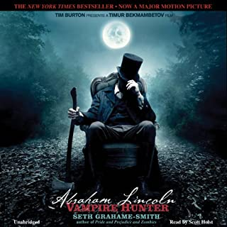 Abraham Lincoln: Vampire Hunter                   By:                                                                                                                                 Seth Grahame-Smith                               Narrated by:                                                                                                                                 Scott Holst                      Length: 11 hrs and 6 mins     8,023 ratings     Overall 3.9