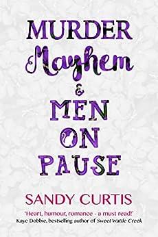Murder, Mayhem & Men On Pause by [Sandy Curtis]
