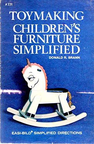 Compare Textbook Prices for Toymaking Children's Furniture Simplified Easi-bild 3rd Edition ISBN 9780877337713 by Brann, Donald R.