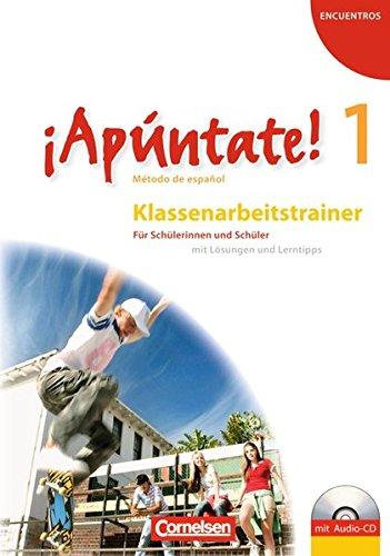 ¡Apúntate! - Ausgabe 2008: Band 1 - Klassenarbeitstrainer mit Musterlösungen und Audio-CD