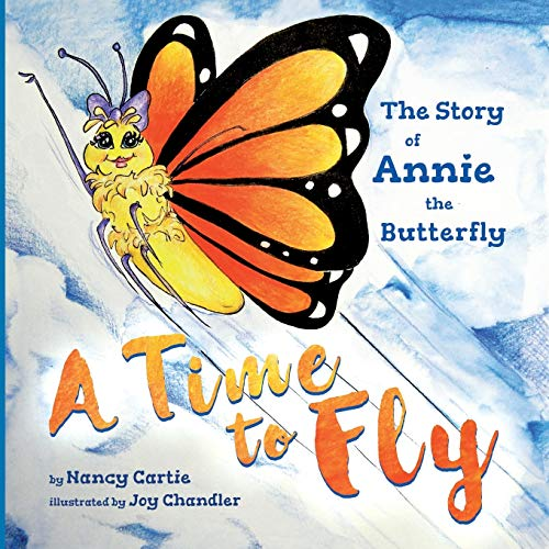A Time to Fly: The Story of Annie the Butterfly